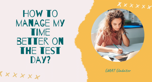 Manage time better the test day Gmat gladiator - best gmat tutor online and gurgaon